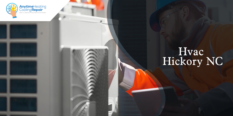 Here is How You Can Choose the Best HVAC Service in Hickory NC